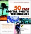 50 Fast Digital Photo Techniques [With CDROM] - Gregory Georges