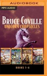 Bruce Coville - Unicorn Chronicles Collection: Into the Land of the Unicorns, Song of the Wanderer, Dark Whispers, The Last Hunt - Bruce Coville, Bruce Coville, The Full Cast Family