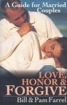 Love, Honor & Forgive: A Guide for Married Couples - Bill Farrel, Pam Farrel