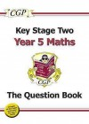 Maths: Year 5: Key Stage Two: The Question Book - Richard Parsons