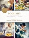 Together: Our Community Cookbook - Hubb Community Kitchen, HRH The Duchess of Sussex
