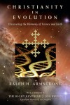 Christianity in Evolution: Discovering the Harmony of Science and Faith - Ralph H. Armstrong, Linda Gray, Molly Ruttan-Moffat, Episcopal Diocese of Los Angeles The Rt. Rev. J. Jon Bruno