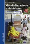 Mondializzazione e decrescita: L'alternativa africana - Serge Latouche, Vito Carrassi, Mirella Giannini, Vincenzo D'Amico