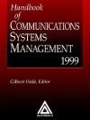 Handbook of Communications Systems Management, 1999 Edition - Gilbert Held, James W. Conrad Jr.