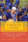 A Princess Found: An American Family, an African Chiefdom, and the Daughter Who Connected Them All: Volume 2 - Sarah Culberson, Tracy Trivas