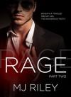 Rage, Part Two - M.J. Riley
