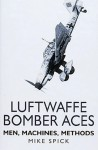 Luftwaffe Bomber Aces - Mike Spick