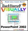 Teach Yourself Visually PowerPoint 2002 - Kelleigh Johnson, Ruth Maran