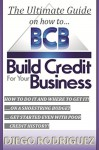 The Ultimate Guide On How To Build Credit For Your Business - Diego Rodriguez