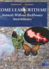 Animals Without Backbones: Invertebrates - Bridget Anderson