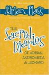 The Sacred Diaries of Adrian, Andromeda and Leonard - Adrian Plass