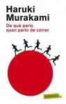 De què parlo quan parlo de córrer - Haruki Murakami