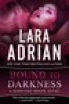 Bound to Darkness - Lara Adrian