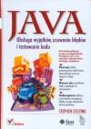 Java: Obsługa wyjątków, usuwanie błędów i testowanie kodu - Stephen Stelting, Adam Bochenek