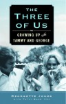 The Three of Us: Growing Up with Tammy and George - Georgette Jones, Patsi Bale Cox