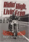 """Ridin' High, Livin' Free: Hell-Raising Motorcycle Stories - Ralph """"Sonny"""" Barger, Keith Zimmerman, Kent Zimmerman, Sonny Barger"""