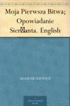 Moja Pierwsza Bitwa; Opowiadanie Sierżanta. English - Adam Mickiewicz, Jimmy O'Regan
