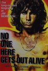 [ JIM MORRISON ] No One Here Gets Out Alive [ First Printing; June 1980 ] The long-awaited biography of Jim Morrison (Here is Jim Morrison in all his complexity- singer, philosopher, poet, delinquent- the brilliant, charismatic and obsessed disciple of da - Jerry Hopkins