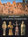 Civilizaciones Desaparecidas - Reader's Digest Association