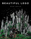By Mike Doyle Beautiful LEGO (Paperback) October 3, 2013 - Mike Doyle