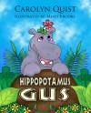 Hippopotamus Gus - Carolyn Quist, Mikey Brooks