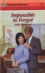Impossible To Forget (Harlequin Romance) - Sally Heywood