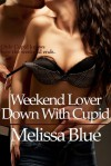 Lovers' Weekend (Down With Cupid Shorts) - Melissa Blue
