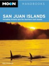 Moon San Juan Islands: Including Victoria and the Southern Gulf Islands (Moon Handbooks) - Don Pitcher