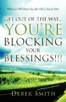 Get Out of the Way...You're Blocking Your Blessings!!! - Derek Smith