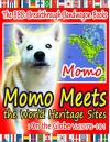 Momo Meets the World Heritage Sites: On the Globe Vol.076-101 - Momo
