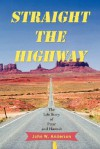 Straight the Highway: The Life Story of Petar and Hannah - John Anderson