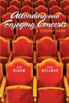 Attending and Enjoying Concerts - Ken Bloom, Josh Wellman