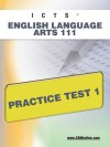 ICTS English Language Arts 111 Practice Test 1 - Sharon Wynne