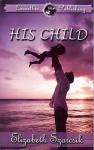 His Child - Elizabeth Szorcsik
