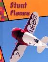 Stunt Planes (Wild Rides!) - Jeff Savage