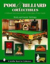 Pool & Billiard Collectibles: A Billiard Accessories and Collectibles Price Guide - Mark Stellinga, Connie Stelinga, Connie Stellinga
