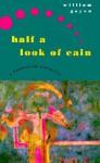 Half a Look of Cain: A Fantastical Narrative - William Goyen