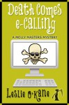 Death Comes eCalling (Book 1, Molly Masters Mysteries) - Leslie O'Kane