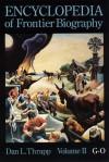 Encyclopedia of Frontier Biography, Volume 2: G-O - Dan L. Thrapp
