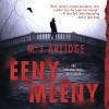 Eeny Meeny: A Detective Helen Grace Thriller - M. J. Arlidge, Annie Aldington, Elizabeth Bower, Lucy Gaskell, Nigel Pilkington