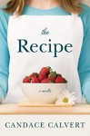 The Recipe - Candace Calvert