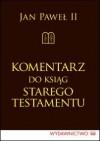 Komentarz do ksiąg Starego Testamentu - Jan Paweł II