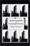 Secret Societies and Psychological Warfare - Michael A. Hoffman II