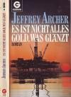 Es Ist Nicht Alles Gold Was Glänzt - Jeffrey Archer