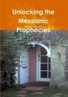 Unlocking the Messianic Prophecies - Marc Rasell
