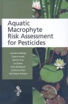 Aquatic Macrophyte Risk Assessment for Pesticides - Lorraine Maltby, Fred Heimbach, Gertie Arts