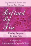 Refined by Fire: Finding Purpose in Your Pain - Crystal Obey