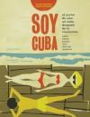 Soy Cuba: Cuban Cinema Posters from After the Revolution - Deborah Holtz, Stephen Heller, Claudio Sotolongo