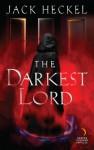 The Darkest Lord - Jack Heckel