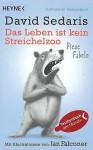 Das Leben ist kein Streichelzoo: Fiese Fabeln - David Sedaris, Georg Deggerich